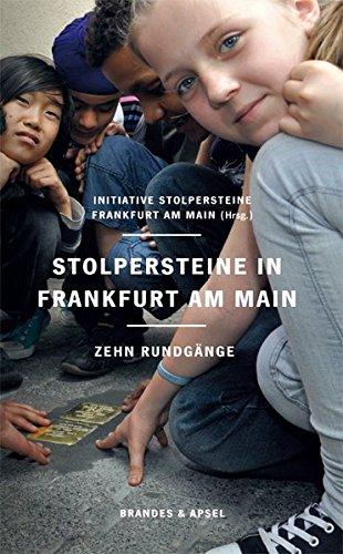 Stolpersteine in Frankfurt am Main: Zehn Rundgänge (Band 1)