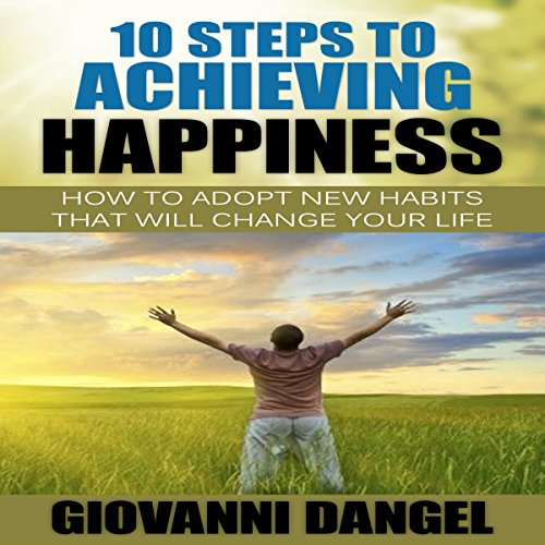 10 Steps to Achieving Happiness audiobook cover art