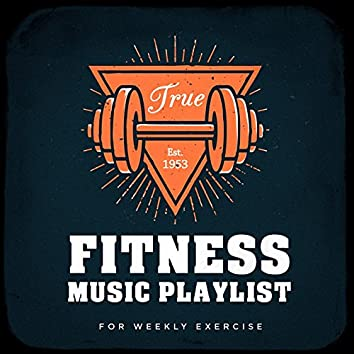 Fitness Music Playlist for Weekly Exercise