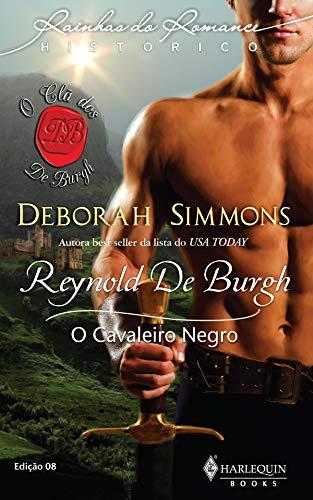 O Cavaleiro Negro (Harlequin Rainhas do Romance Histórico Livro 8)