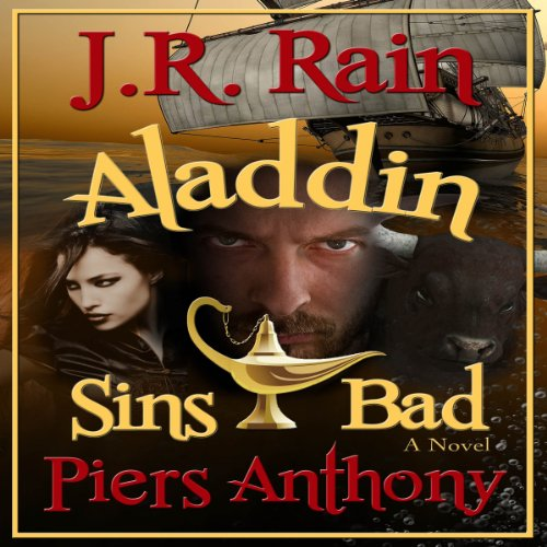 Aladdin Sins Bad     Aladdin Trilogy, Book 2              By:                                                                                                                                 J.R. Rain,                                                                                        Piers Anthony                               Narrated by:                                                                                                                                 Paul Licameli                      Length: 5 hrs and 34 mins     28 ratings     Overall 4.3