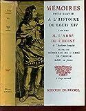 Memoires pour servir a l'histoire de louis XIV suivis de memoires de l'abbé de choisy habillé en femme - MERCURE DE FRANCE Le Temps Retrouvé.