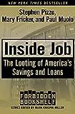 Inside Job: The Looting of America's Savings and Loans (Forbidden Bookshelf Book 16)