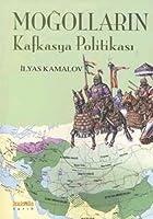Mogollarin Kafkasya Politikasi