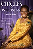 Circles of Wellness: A Guide to Planting, Cultivating and Harvesting Wellness