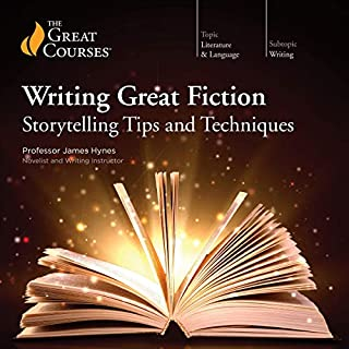 Writing Great Fiction: Storytelling Tips and Techniques                   By:                                                                                                                                 James Hynes,                                                                                        The Great Courses                               Narrated by:                                                                                                                                 James Hynes                      Length: 12 hrs and 17 mins     2,684 ratings     Overall 4.5