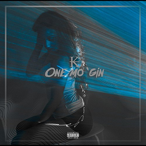One Mo' Gin // 45100 [Explicit]