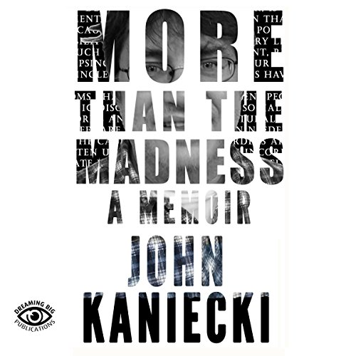 More Than the Madness     A Memoir              By:                                                                                                                                 John Kaniecki                               Narrated by:                                                                                                                                 Tom Kruse                      Length: 9 hrs and 24 mins     Not rated yet     Overall 0.0