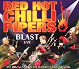 Blast: Live by RED HOT CHILLI PIPERS (2010-08-10)