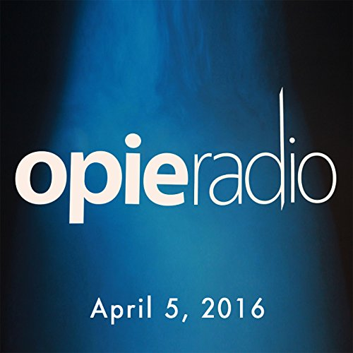 Opie and Jimmy, Tom Papa, The Property Brothers, Buzz Aldrin, John Popper, April 5, 2016 audiobook cover art