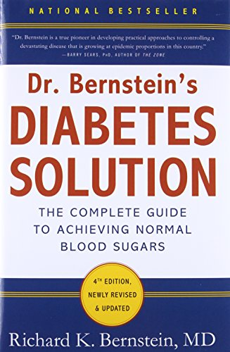 Dr. Bernstein's Diabetes Solution: The Complete Guide...
