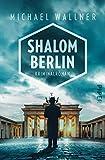 Shalom Berlin von Michael Wallner