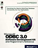 Microsoft ODBC 3.0 Software Development Kit and Programmer's Reference: Everything You Need to Build Easy Database Connectivity Into Your Applications