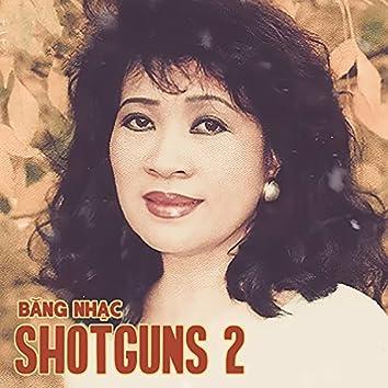 Băng Nhạc Shotguns 2