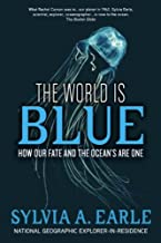 The World Is Blue: How Our Fate and the Ocean's Are One (English Edition)