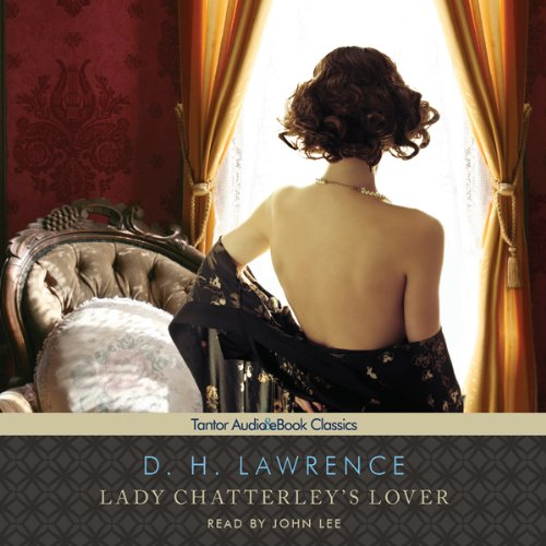 Lady Chatterley's Lover                   By:                                                                                                                                 D. H. Lawrence                               Narrated by:                                                                                                                                 John Lee                      Length: 12 hrs and 9 mins     11 ratings     Overall 3.4