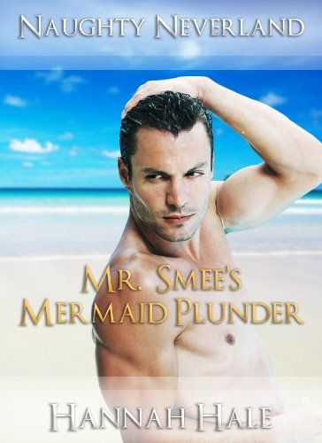 Mr. Smee's Mermaid Plunder (Domination and Submission Fairy Tale Erotica) (Naughty Neverland Series Book 2) (English Edition)