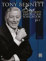 Tony Bennett Sings the Ultimate American Songbook: Piano/Vocal/chords