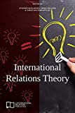 International Relations Theory (E-IR Foundations)