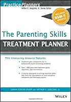 The Parenting Skills Treatment Planner, with DSM-5 Updates (PracticePlanners) by Arthur E. Jongsma Jr. Sarah Edison Knapp(2015-03-16)