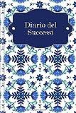 Diario del Successi: Per riempire per l'auto-riflessione positiva per aumentare la motivazione quotidiana e raggiungere i VOSTRI obiettivi   Motivo: Fiori nordici
