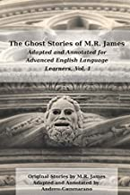 The Ghost Stories of M.R. James Adapted for Advanced English Language Learners, Volume One: Three Stories Adapted and Annotated: Canon Auberic's ... Lost Hearts, The Mezzotint (Classics for ESL)