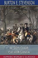 A Soldier of Virginia (Esprios Classics)