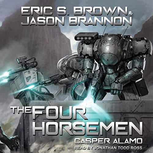 CASPer Alamo     Revelations Cycle Series, Book 9              By:                                                                                                                                 Eric S. Brown,                                                                                        Jason Brannon                               Narrated by:                                                                                                                                 Jonathan Todd Ross                      Length: 7 hrs and 39 mins     35 ratings     Overall 3.8