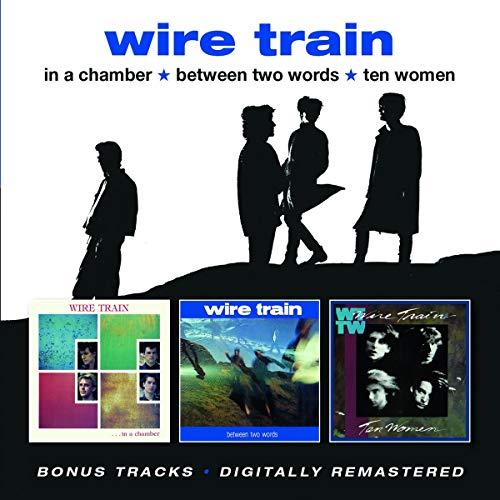 Wire Train - In A Chamber/Between Two Words/Ten Women + Bonus T