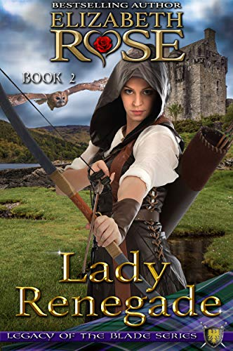 Lady Renegade (Legacy of the Blade Book 2)