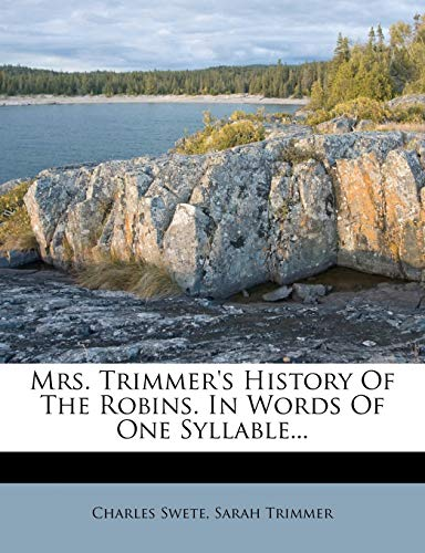 Mrs. Trimmer's History Of The Robins. In Words Of One Syllable...
