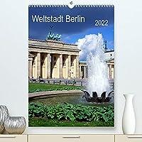 Weltstadt Berlin (Premium, hochwertiger DIN A2 Wandkalender 2022, Kunstdruck in Hochglanz): eine Metropole mit vielen Gesichtern (Monatskalender, 14 Seiten )