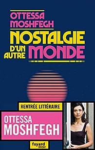 Nostalgie d'un autre monde par Ottessa  Moshfegh