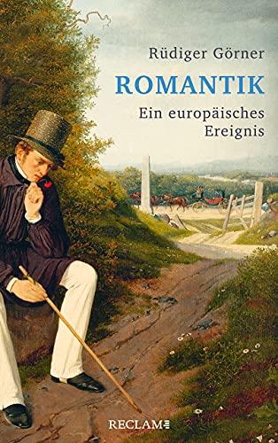 Romantik: Ein europäisches Ereignis