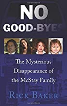 No Good-Byes: The Mysterious Disappearance of the McStay Family