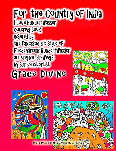 For the Country of India I love Hundertwasser coloring book inspired by the fantastic art style of Friedensreich Hundertwasser all original drawings by surrealist ar tist Grace Divine
