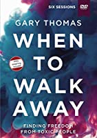 When to Walk Away: Finding Freedom from Toxic People, Six Sessions [DVD]