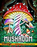 Mushroom Coloring Book: Adult Coloring Book Features Mushroom, Fungi, Mycology For Stress Relief