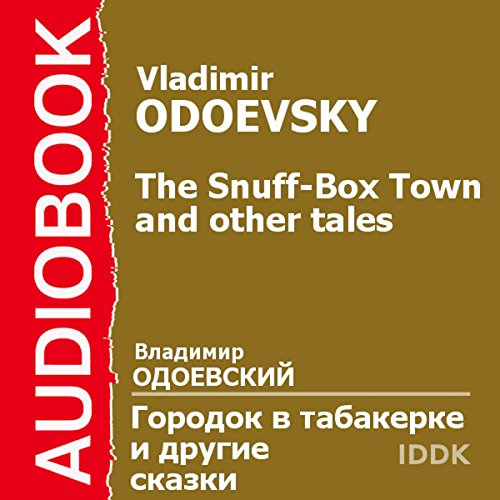 The Snuff-Box Town [Russian Edition]                   By:                                                                                                                                 Vladimir Odoevsky                               Narrated by:                                                                                                                                 Piotr Korshunkov                      Length: 3 hrs and 36 mins     Not rated yet     Overall 0.0