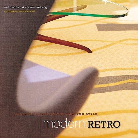 Modern Retro: Living with Mid-century Modern Style