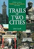 Trails of Two Cities: A Walker s Guide to Yokohama and Kamakura