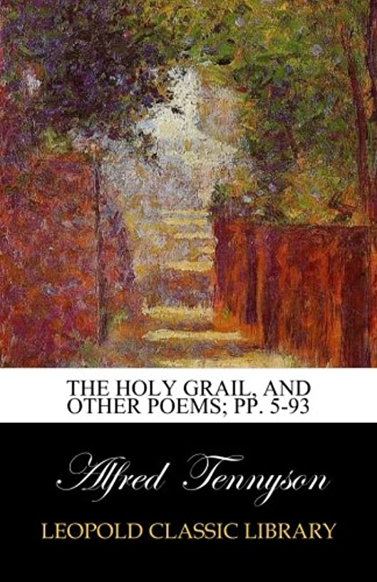 現実的飢えた危険The Holy Grail, And Other Poems; pp. 5-93