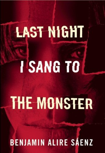 Last Night I Sang to the Monster by Benjamin Alire S??enz (2012-04-03)