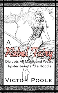 A Rebel Fairy Disrupts All Magic and Wears Hipster Jeans and a Hoodie