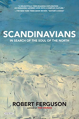 Compare Textbook Prices for Scandinavians: In Search of the Soul of the North 1 Edition ISBN 9781468316674 by Ferguson, Robert