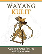 Wayang Kulit: Coloring Pages for Kids and Kids at Heart (Hands-On Art History) (Volume 26)
