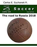 Soccer: The Road to Russia 2018 (English Edition)