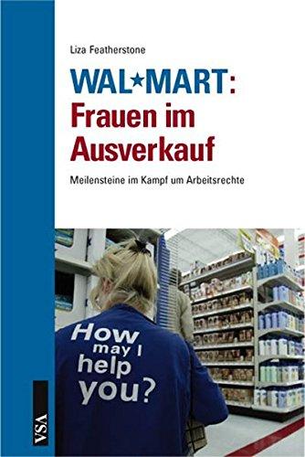WalMart: Frauen im Ausverkauf: Meilensteine im Kampf um Arbeitsrechte
