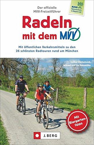 Radeln mit dem MVV: Mit öffentlichen Verkehrsmitteln zu den 25 schönsten Radtouren rund um München