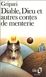 Diable, Dieu et autres contes de menterie de Pierre Gripari